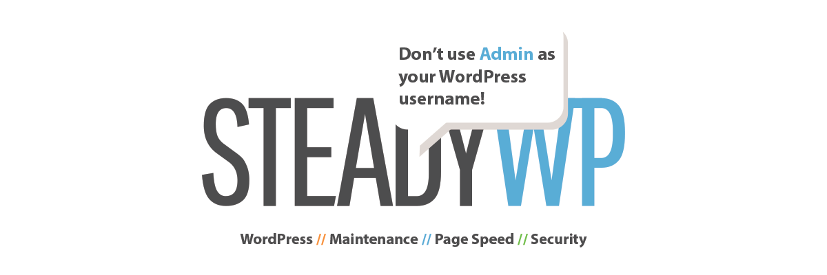 Do not use Admin as your WordPress username