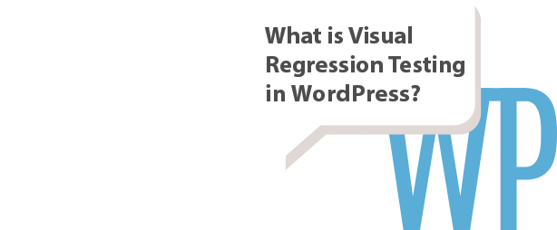 what is visual regression testing WordPress