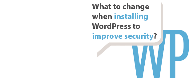 Change installing WordPress improve security