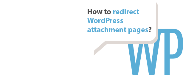 How to redirect WordPress attachment pages